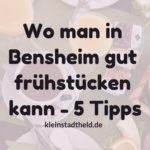 Wo man in Bensheim gut frühstücken kann – 5 Tipps